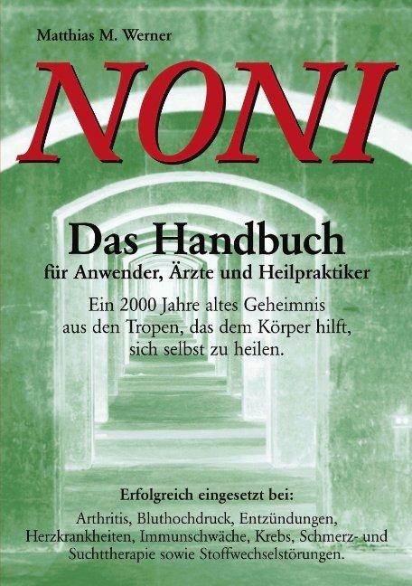 Noni. Das Handbuch für Anwender, Ärzte und Heilpraktiker als Buch