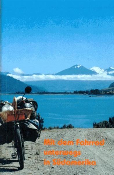Mit dem Fahrrad unterwegs in Südamerika als Buch