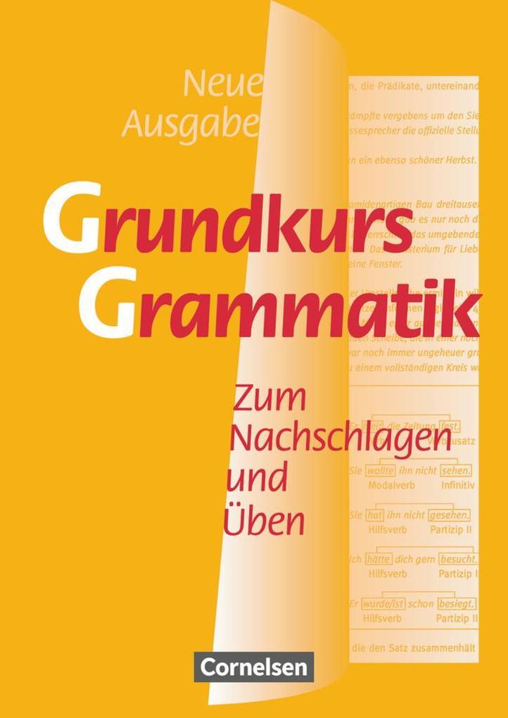 Grundkurs Grammatik. Neue Ausgabe. Neue Rechtschreibung als Buch