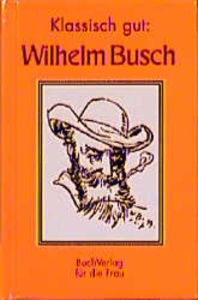 Wilhelm Busch. Klassisch gut als Buch