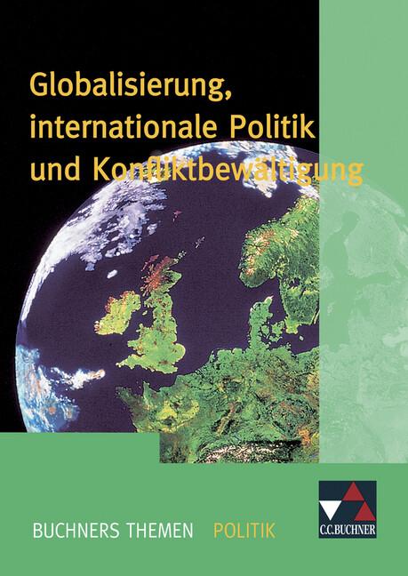 Globalisierung, internationale Politik und Konfliktbewältigung als Buch
