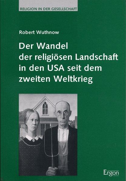 Der Wandel der religiösen Landschaft in den USA seit dem zweiten Weltkrieg als Buch