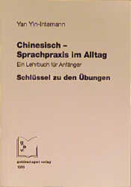 Chinesisch. Sprachpraxis im Alltag. Schlüssel zu den Übungen als Buch