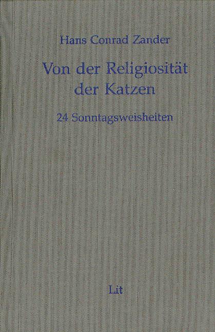 Ausgewählte Werke 1. Von der Religiosität der Katzen als Buch