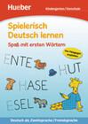 Spielerisch Deutsch lernen. Spaß mit ersten Wörtern