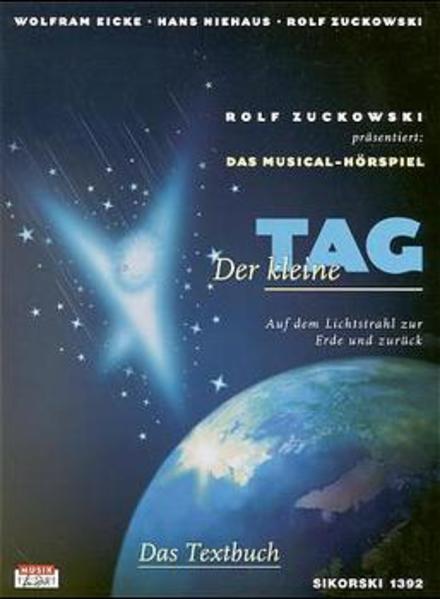 Der kleine Tag. Musical-Hörspiel. Textbuch als Buch