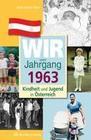 Kindheit und Jugend in Österreich. Wir vom Jahrgang 1963