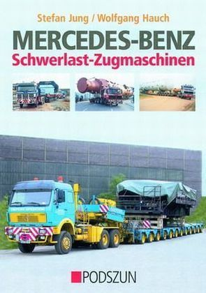 Mercedes-Benz Schwerlast-Zugmaschinen als Buch
