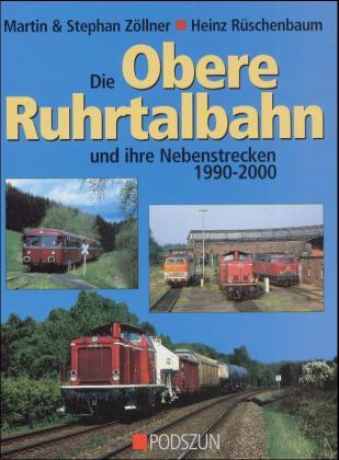 Die obere Ruhrtalbahn und ihre Nebenstrecken als Buch