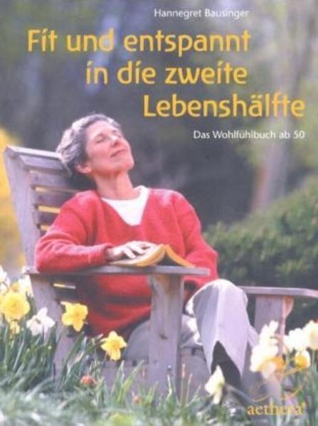 Fit und entspannt in die zweite Lebenshälfte als Buch