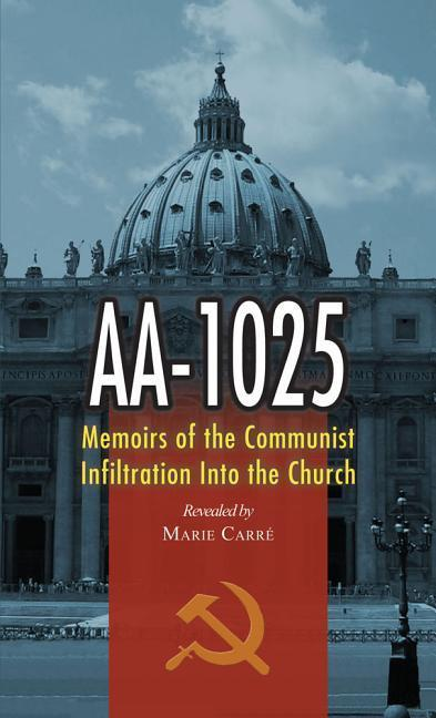 AA-1025: Memoirs of the Communist Infiltration Into the Church als Taschenbuch