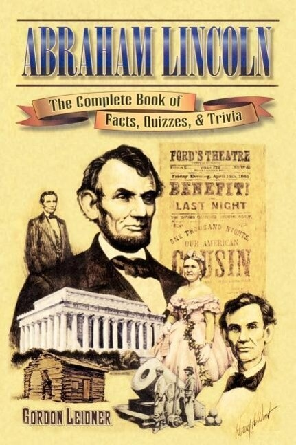 Abraham Lincoln: The Complete Book of Facts, Quizzes, and Trivia als Taschenbuch