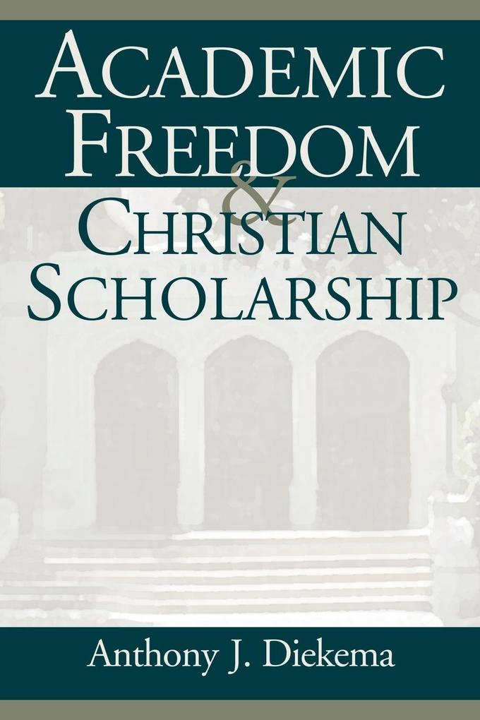Academic Freedom and Christian Scholarship als Taschenbuch