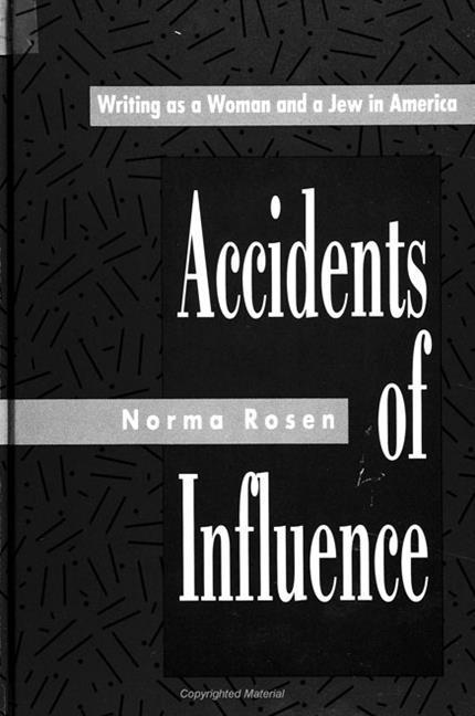 Accidents of Influence: Writing as a Woman and a Jew in America als Taschenbuch