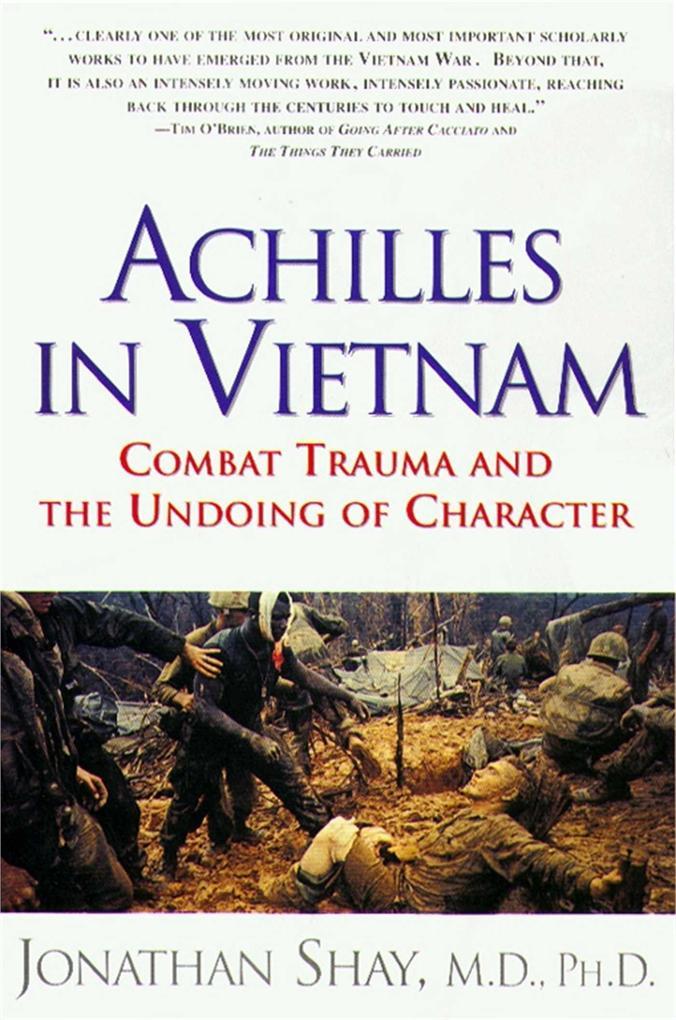 Achilles in Vietnam: Combat Trauma and the Undoing of Character als Taschenbuch