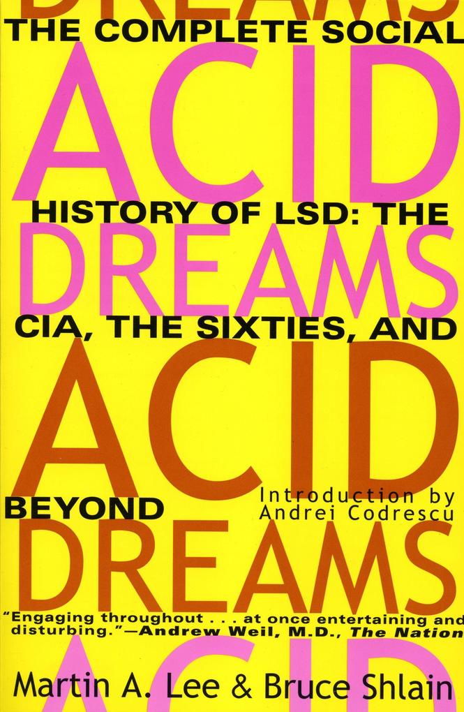 Acid Dreams: The Complete Social History of LSD: The CIA, the Sixties, and Beyond als Taschenbuch