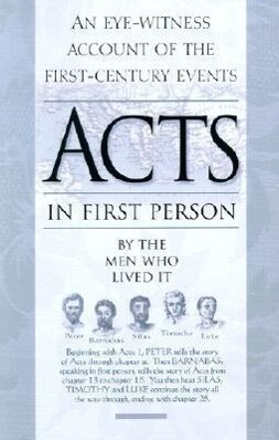 The Book of Acts in First Person: Luke, Peter, Barnabas, Silas, and Timothy Tell Their Story als Taschenbuch