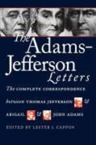 The Adams-Jefferson Letters: The Complete Correspondence Between Thomas Jefferson and Abigail and John Adams als Taschenbuch