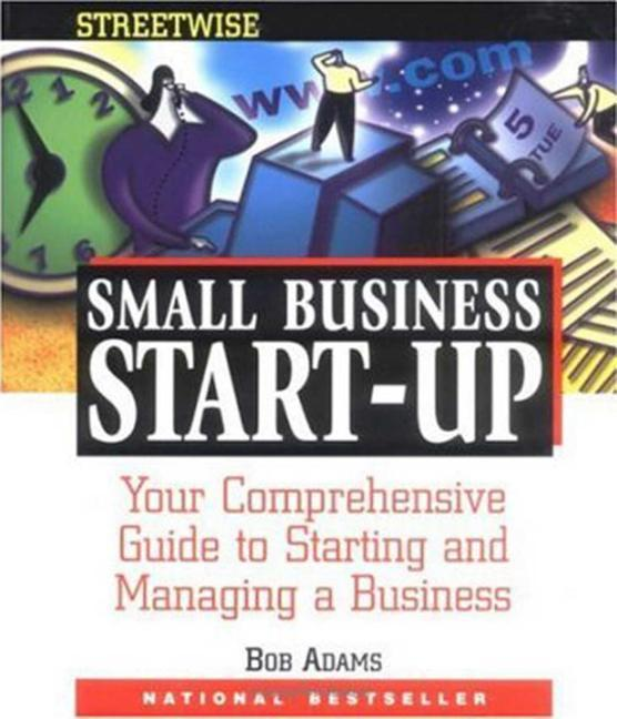 Adams Streetwise Small Business Start-Up: Your Comprehensive Guide to Starting and Managing a Businessyour Comprehensive Guide to Starting and Managin als Taschenbuch
