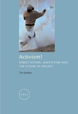 Activism!: Direct Action, Hacktivism and the Future of Society als Taschenbuch