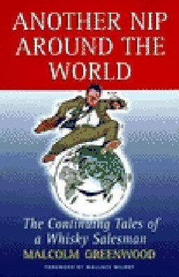 Another Nip Around the World: The Continuing Tales of a Whisky Salesman als Taschenbuch