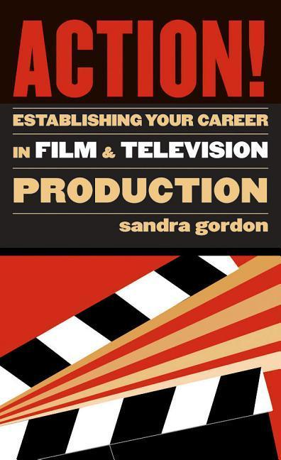 Action!: Establishing Your Career in Film and Television Production als Taschenbuch