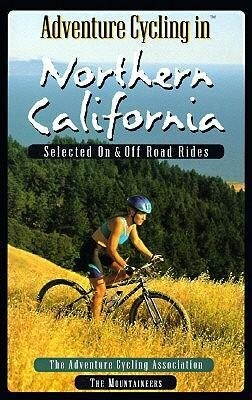 Adventure Cycling in Northern California: Selected on and Off Road Rides als Taschenbuch