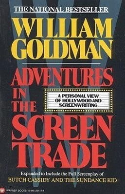 Adventures in the Screen Trade: A Personal View of Hollywood and Screenwriting als Taschenbuch