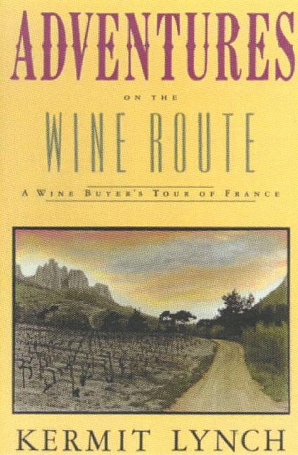 Adventures on the Wine Route: A Wine Buyer S Tour of France als Taschenbuch