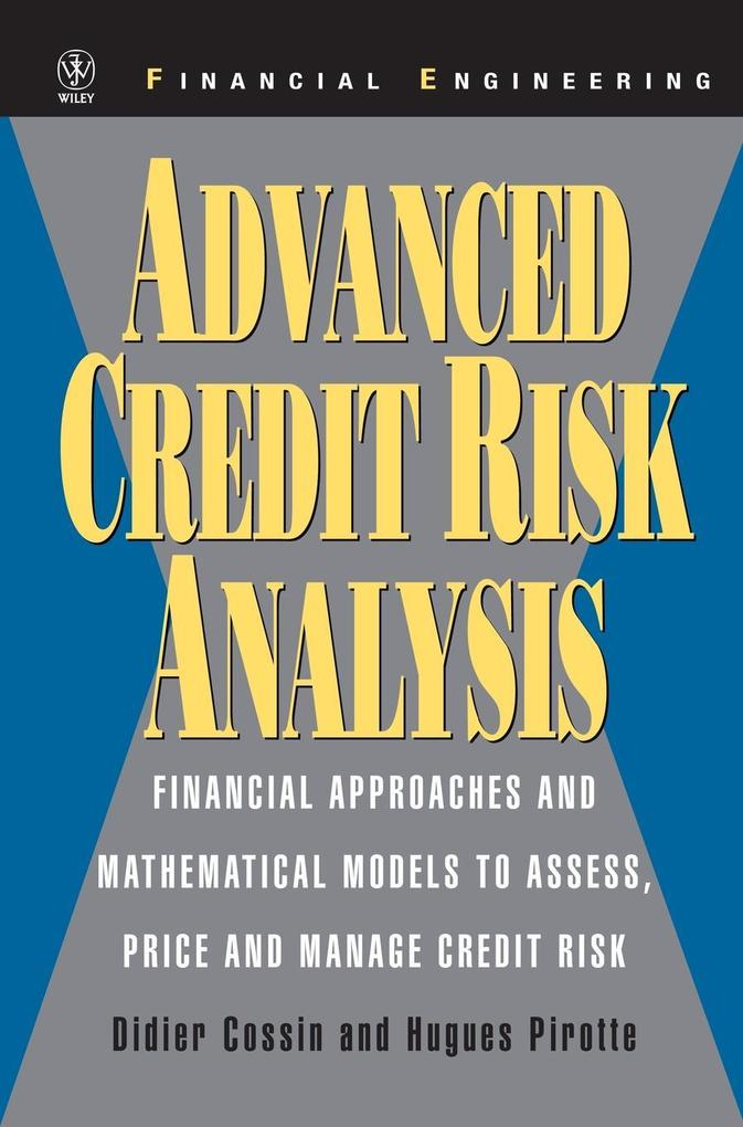 Advanced Credit Risk Analysis: Financial Approaches and Mathematical Models to Assess, Price, and Manage Credit Risk als Buch
