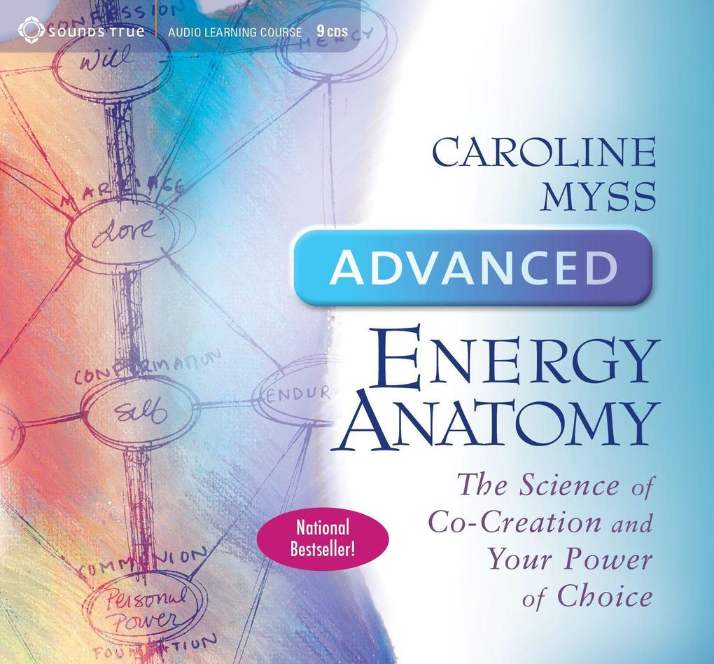 Advanced Energy Anatomy: The Science of Co-Creation and Your Power of Choice als Hörbuch