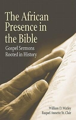 The African Presence in the Bible: Gospel Sermons Rooted in History als Taschenbuch