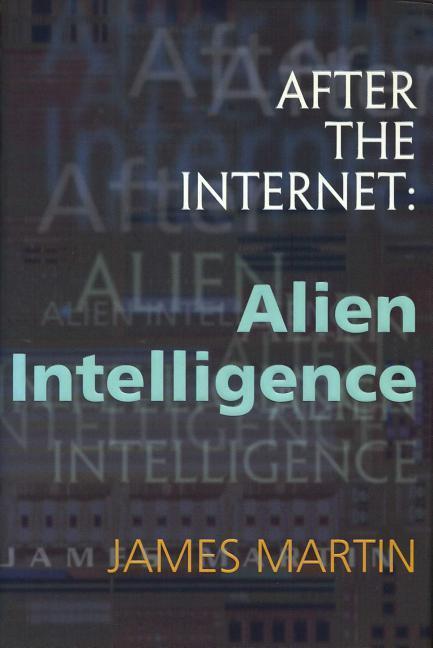 After the Internet: Alien Intelligence als Buch