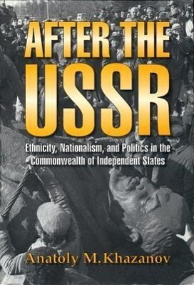After the USSR: Ethnicity, Nationalism, and Politics in the Commonwealth of Independent States als Taschenbuch