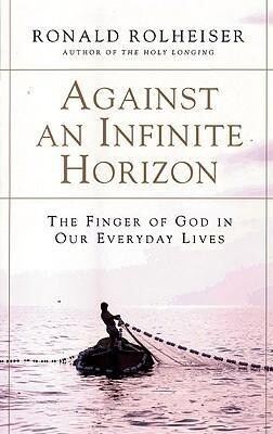 Against an Infinite Horizon: The Finger of God in Our Everyday Lives als Taschenbuch