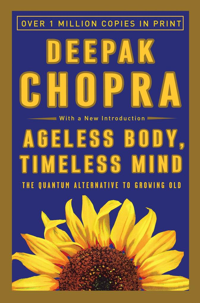 Ageless Body, Timeless Mind: The Quantum Alternative to Growing Old als Taschenbuch