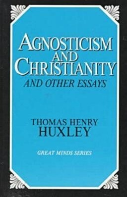 Agnosticism And Christianity And Other Essays als Taschenbuch