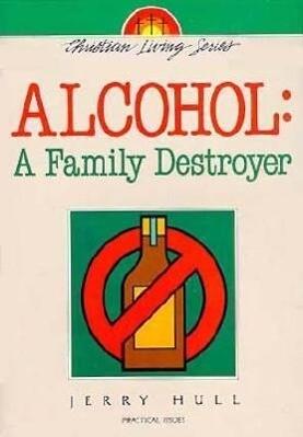 Alcohol: A Family Destroyer als Taschenbuch