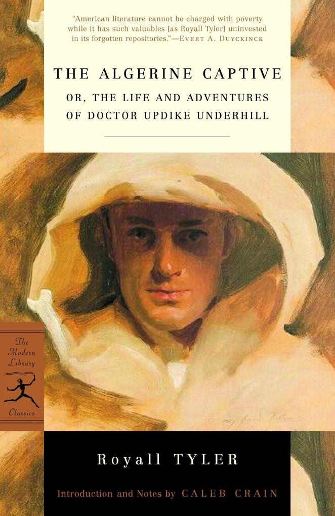 The Algerine Captive: Or, the Life and Adventures of Doctor Updike Underhill als Taschenbuch