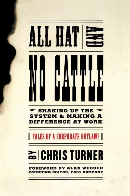 All Hat and No Cattle: Tales of a Corporate Outlaw als Taschenbuch