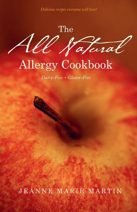 The All Natural Allergy Cookbook: Dairy-Free, Gluten-Free als Taschenbuch