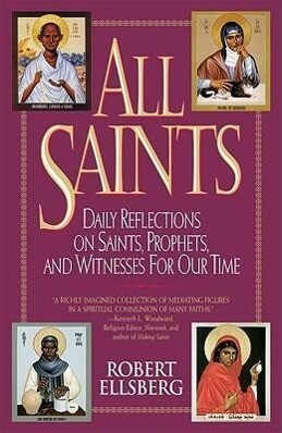 All Saints: Daily Reflections on Saints, Prophets, and Witnesses for Our Time als Taschenbuch