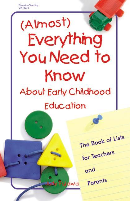(Almost) Everything You Need to Know about Early Childhood Education: The Book of Lists for Teachers and Parents als Taschenbuch