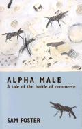 Alpha Male: A Tale of the Battle of Commerce als Taschenbuch
