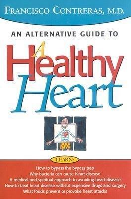 Healthy Heart: An Alternative Guide to a Healty Heart als Buch