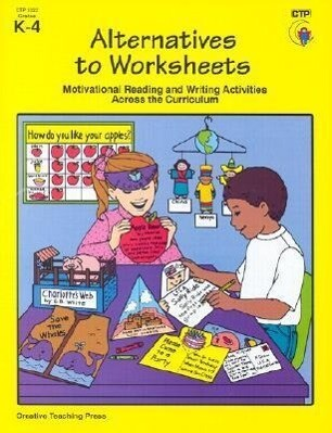 Alternatives to Worksheets: Motivational Reading and Writing Activities Across the Curriculum als Taschenbuch