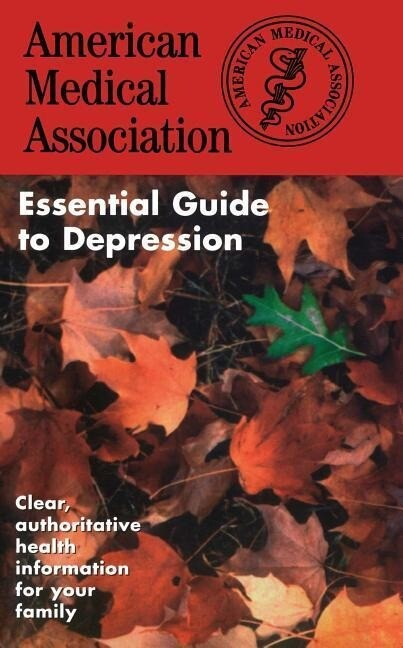 The American Medical Association Essential Guide to Depression als Taschenbuch