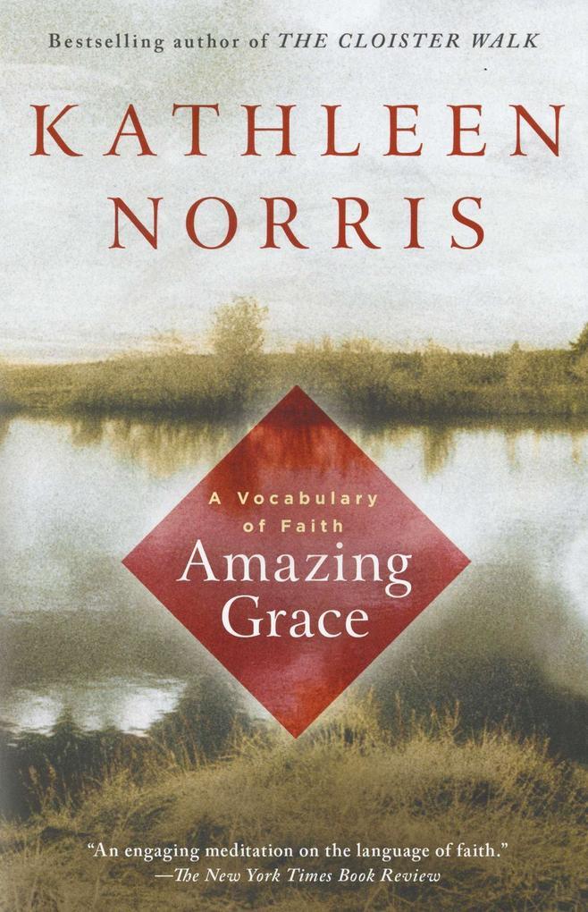 Amazing Grace: A Vocabulary of Faith als Taschenbuch