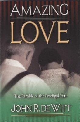 Amazing Love: The Parable of the Prodigal Son als Taschenbuch