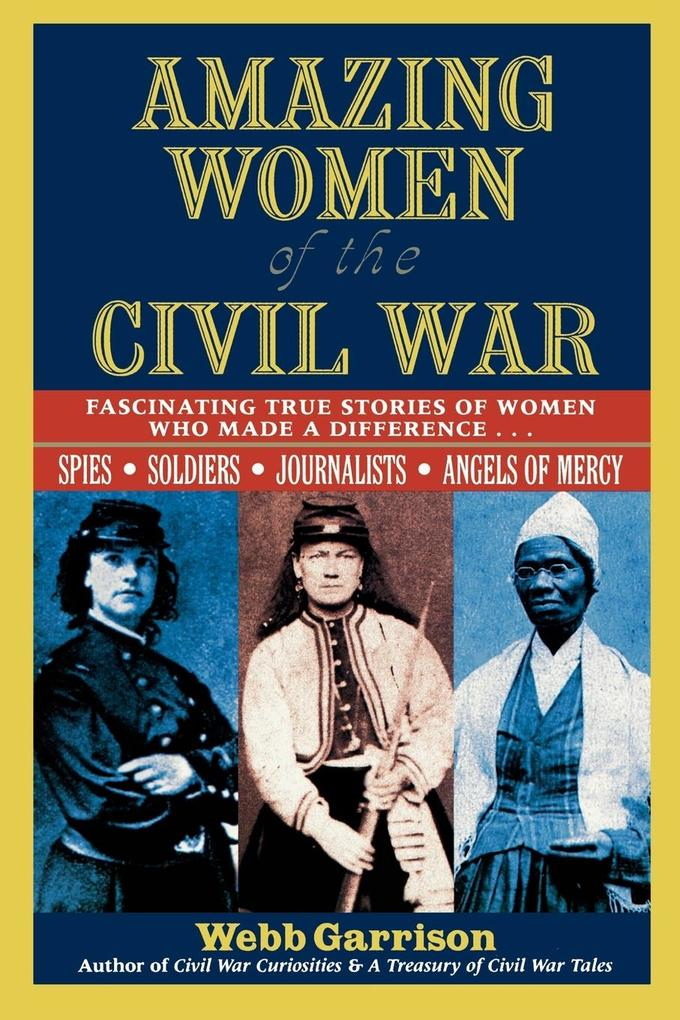 Amazing Women of the Civil War als Taschenbuch
